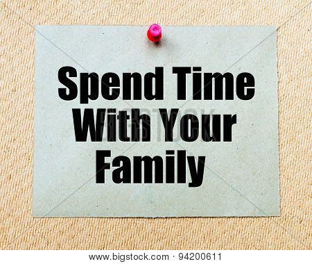 Spend Time With Your Family Written On Paper Note