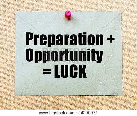 Preparation Plus Opportunity Equals Luck