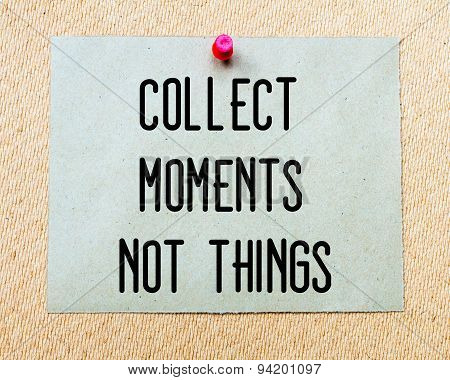 Collect Moments Not Things  Written On Paper Note