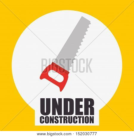 saw steel carpentry tool over white circle and yellow background. under construction design. vector illustration