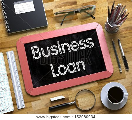 Business Loan Concept on Small Chalkboard. Business Loan Handwritten on Red Chalkboard. Top View Composition with Small Chalkboard on Working Table with Office Supplies Around. 3d Rendering.
