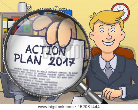 Action Plan 2017. Man in Office Holds Out through Lens Paper with Inscription. Multicolor Doodle Illustration.