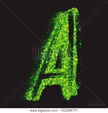 Vector grunge toxic font 001. Letter A. Abstract acid scatter glowing bright green color particles background. Radioactive waste. Zombie apocalypse. Grungy shape. Hand made design element