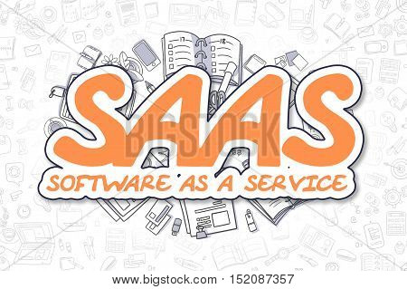 SaaS - Software As A Service - Hand Drawn Business Illustration with Business Doodles. Orange Word - SaaS - Software As A Service - Doodle Business Concept.