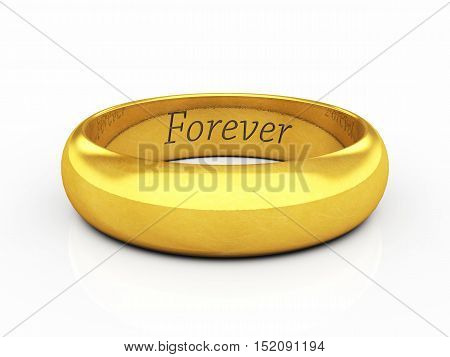 Golden wedding ring on white background engraved Forever , 3d illustration