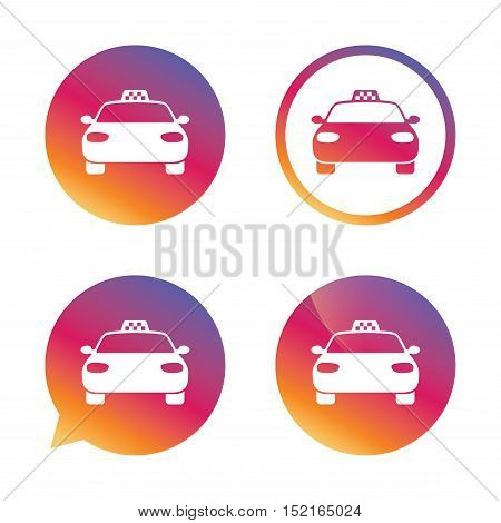 Taxi car sign icon. Public transport symbol. Gradient buttons with flat icon. Speech bubble sign. Vector