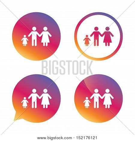 Family with one child sign icon. Complete family symbol. Gradient buttons with flat icon. Speech bubble sign. Vector