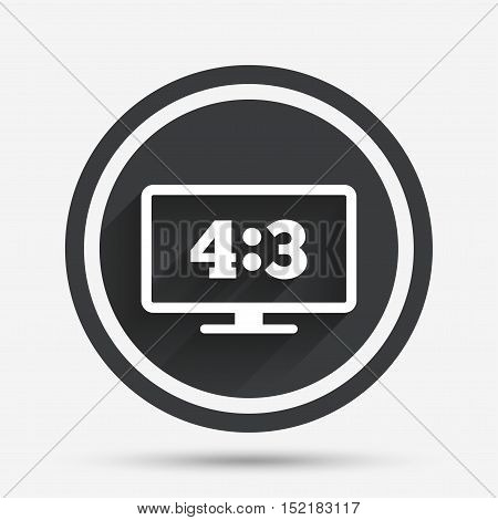 Aspect ratio 4:3 widescreen tv sign icon. Monitor symbol. Circle flat button with shadow and border. Vector