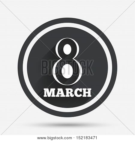8 March Women's Day sign icon. Holiday symbol. Circle flat button with shadow and border. Vector