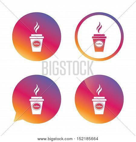 Coffee glass sign icon. Hot coffee button. Hot drink with steam. Takeaway. Gradient buttons with flat icon. Speech bubble sign. Vector