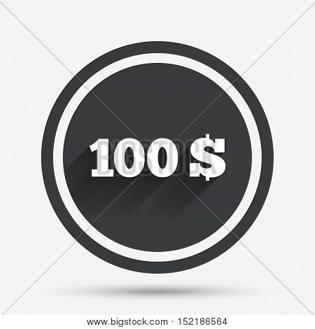 100 Dollars sign icon. USD currency symbol. Money label. Circle flat button with shadow and border. Vector