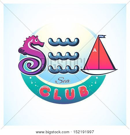 Creative vector illustration of sea subjects logo. The stylized letter S. E. A. : seahorse waves and sailboat. The round green-blue background with the words: Club.