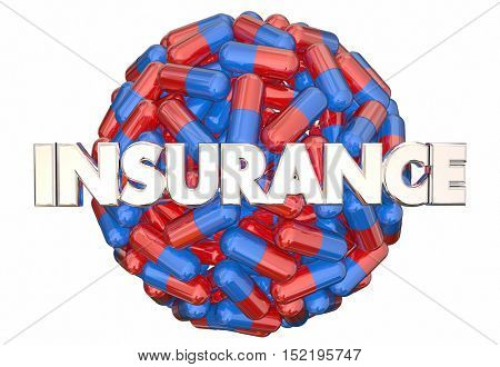 Insurance Prescription Medicine Coverage Medication Pills Capsules 3d Illustration