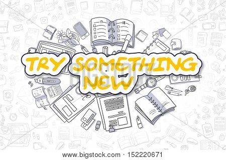 Try Something New - Hand Drawn Business Illustration with Business Doodles. Yellow Inscription - Try Something New - Cartoon Business Concept.