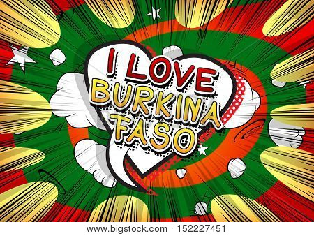 I Love Burkina Faso - Comic book style text on comic book abstract background.