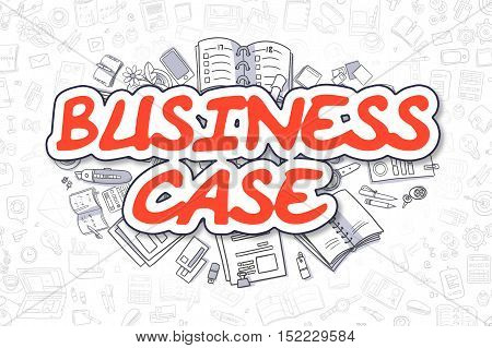 Red Text - Business Case. Business Concept with Cartoon Icons. Business Case - Hand Drawn Illustration for Web Banners and Printed Materials.