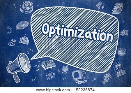 Optimization on Speech Bubble. Hand Drawn Illustration of Shrieking Loudspeaker. Advertising Concept. Business Concept. Bullhorn with Phrase Optimization. Hand Drawn Illustration on Blue Chalkboard.