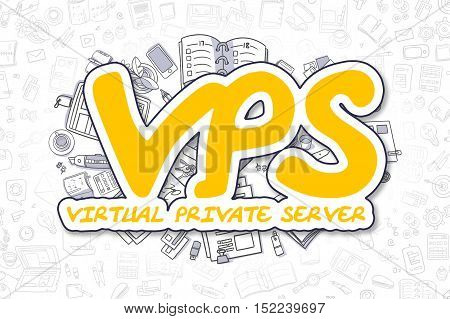 Yellow Inscription - Vps - Virtual Private Server. Business Concept with Cartoon Icons. Vps - Virtual Private Server - Hand Drawn Illustration for Web Banners and Printed Materials.