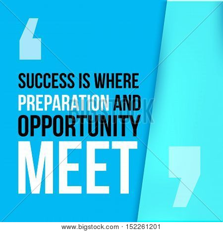 Success where preparation and opportunity meet. Achieve goal, success in business motivational quote, modern typography background for poster