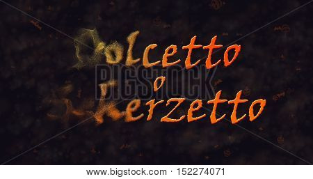 Dolcetto o Schezetto (Trick or Treat) Italian text dissolving into dust from left