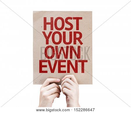 Host Your Own Event