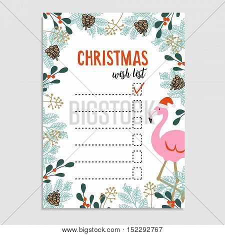 Cute Christmas card wish list. Flamingo with Santa hat and floral frame made of Christmas tree branches and red berries. Hand drawn vector illustration background
