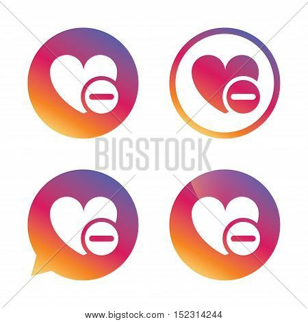 Heart sign icon. Remove lover symbol. Not love. Minus. Gradient buttons with flat icon. Speech bubble sign. Vector