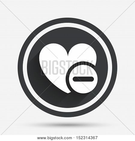 Heart sign icon. Remove lover symbol. Not love. Minus. Circle flat button with shadow and border. Vector