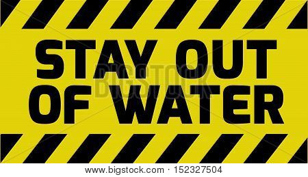 Stay Out Of Water Sign