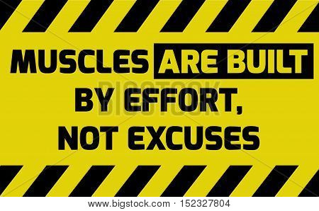 Muscles Are Built By Effort Sign