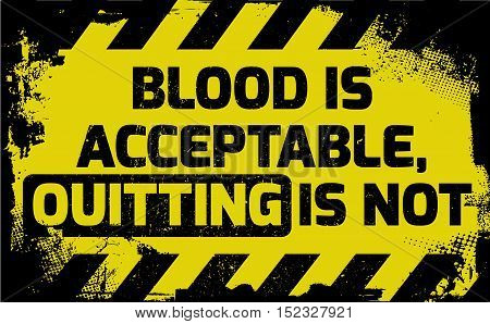 Blood Is Acceptable Sign