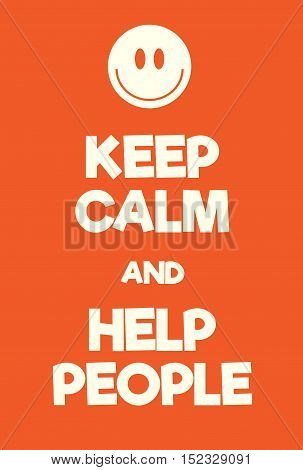 Keep Calm And Help People Poster