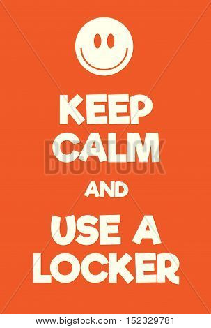 Keep Calm And Use A Locker Poster