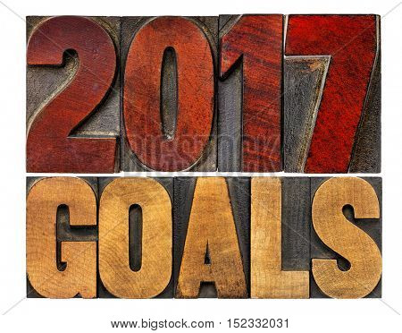 2017 goals banner - New Year resolution concept - isolated text in vintage letterpress wood type printing blocks