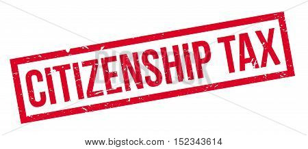 Citizenship Tax Rubber Stamp