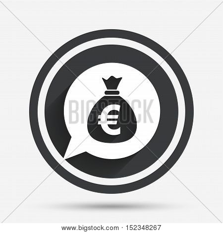 Money bag sign icon. Euro EUR currency speech bubble symbol. Circle flat button with shadow and border. Vector