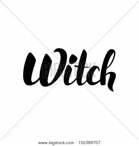 Witch Lettering Card. Vector Illustration of Calligraphy Isolated over White Background. Hand Drawn Ink Brush Text.