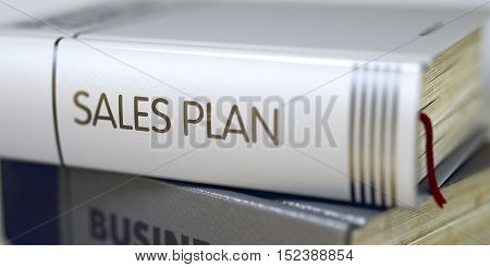 Book in the Pile with the Title on the Spine Sales Plan. Book Title of Sales Plan. Business Concept: Closed Book with Title Sales Plan in Stack, Closeup View. Toned Image with Selective focus. 3D.