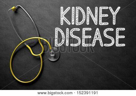 Medical Concept: Black Chalkboard with Kidney Disease. Medical Concept: Kidney Disease Handwritten on Black Chalkboard. 3D Rendering.