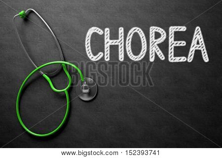 Medical Concept: Chorea on Black Chalkboard. Medical Concept: Top View of Green Stethoscope on Black Chalkboard with Medical Concept - Chorea. 3D Rendering.
