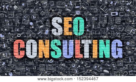 Multicolor Concept - SEO Consulting on Dark Brick Wall with Doodle Icons. Modern Illustration in Doodle Style. SEO Consulting Business Concept. SEO Consulting on Dark Wall.
