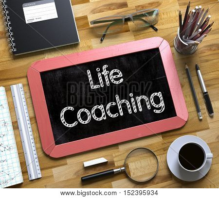 Life Coaching - Red Small Chalkboard with Hand Drawn Text and Stationery on Office Desk. Top View. Life Coaching Handwritten on Small Chalkboard. 3d Rendering.