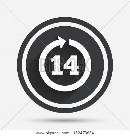 Return of goods within 14 days sign icon. Warranty exchange symbol. Circle flat button with shadow and border. Vector
