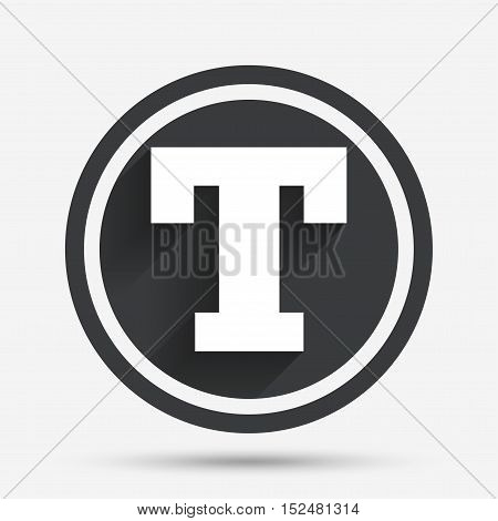 Text edit sign icon. Letter T button. Circle flat button with shadow and border. Vector