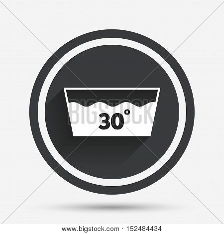 Wash icon. Machine washable at 30 degrees symbol. Circle flat button with shadow and border. Vector