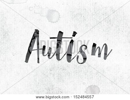 Autism Concept Painted In Ink
