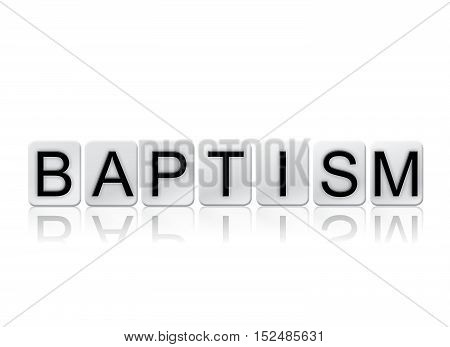 Baptism Isolated Tiled Letters Concept And Theme