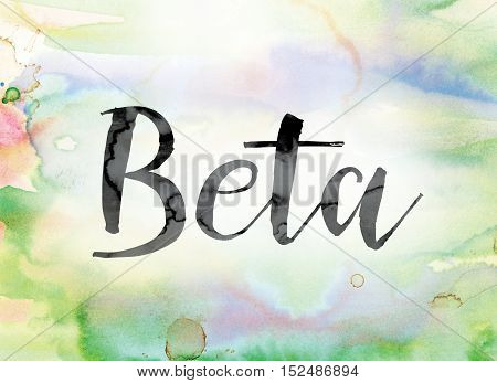 Beta Colorful Watercolor And Ink Word Art