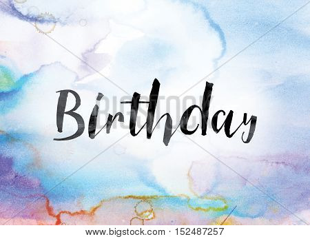 Birthday Colorful Watercolor And Ink Word Art