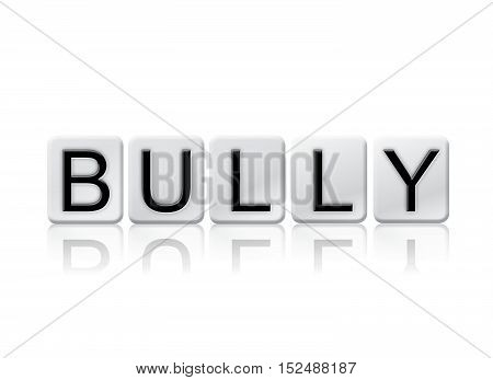 Bully Isolated Tiled Letters Concept And Theme